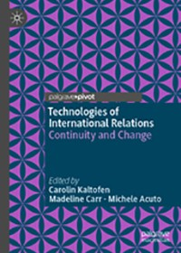 Technologies of International Relations: Continuity and Change