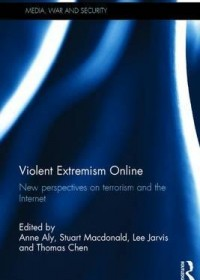 Violent Extremism Online: New Perspectives on Terrorism and the Internet